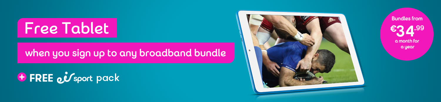 March Offer - Switch to Totally Unlimited Superfast Broadband and get a FREE eir Tablet