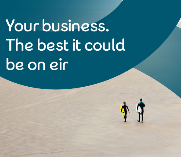 Your business the best it can be with eir