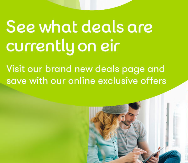 See what deals are on eir
