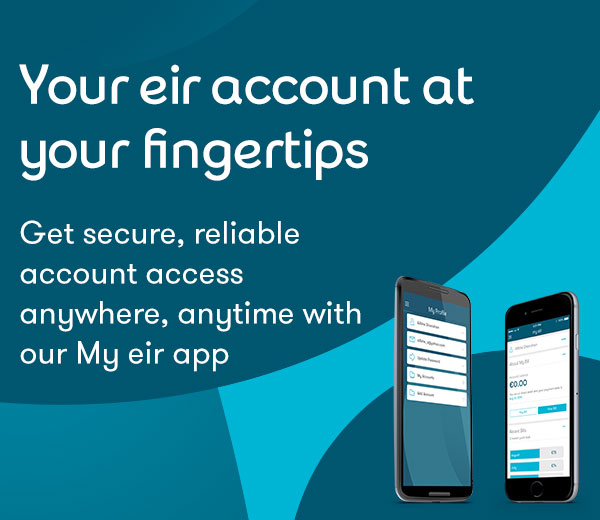 Your eir account at your fingertips