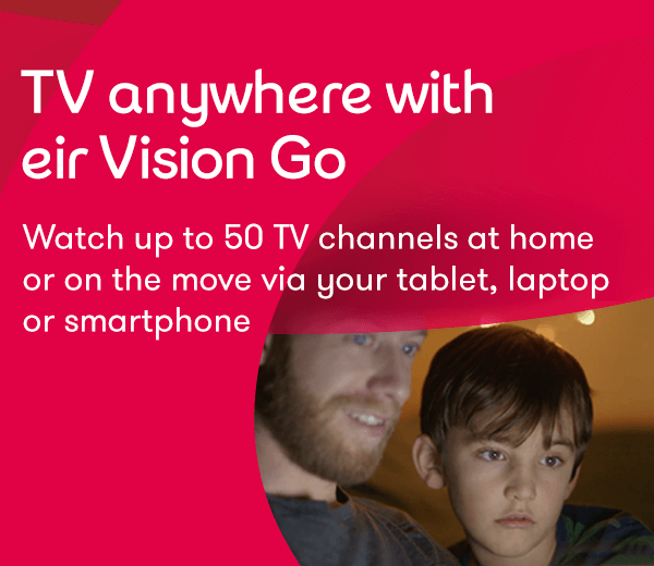 TV anywhere with eir Vision Go